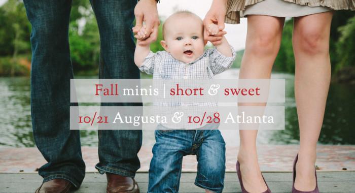 Fall minis for Atlanta <em>&</em> Augusta