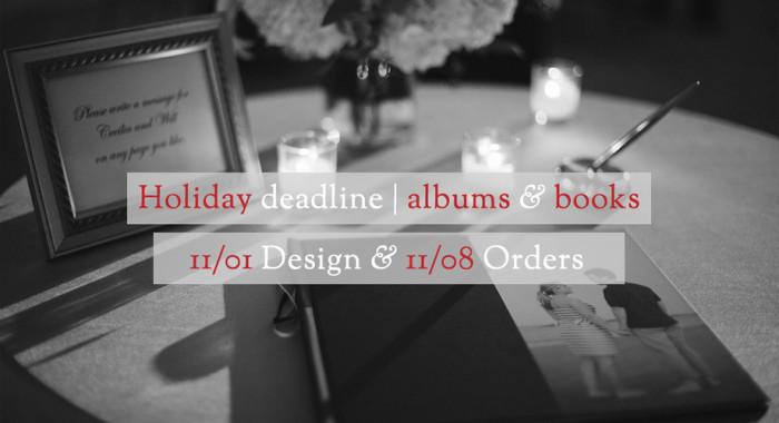 Holiday deadline for albums <em>&</em> books
